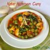 Matar Mushroom Curry  Punjabi Cuisines  Mushroom Recipes