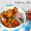 Aloo 65  Potato 65