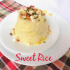 Sweet Rice | Meethe Chawal